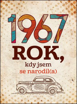 1967-rok-kdy-jsem-se-narodil-a-9788072614950.280299474.1490744297