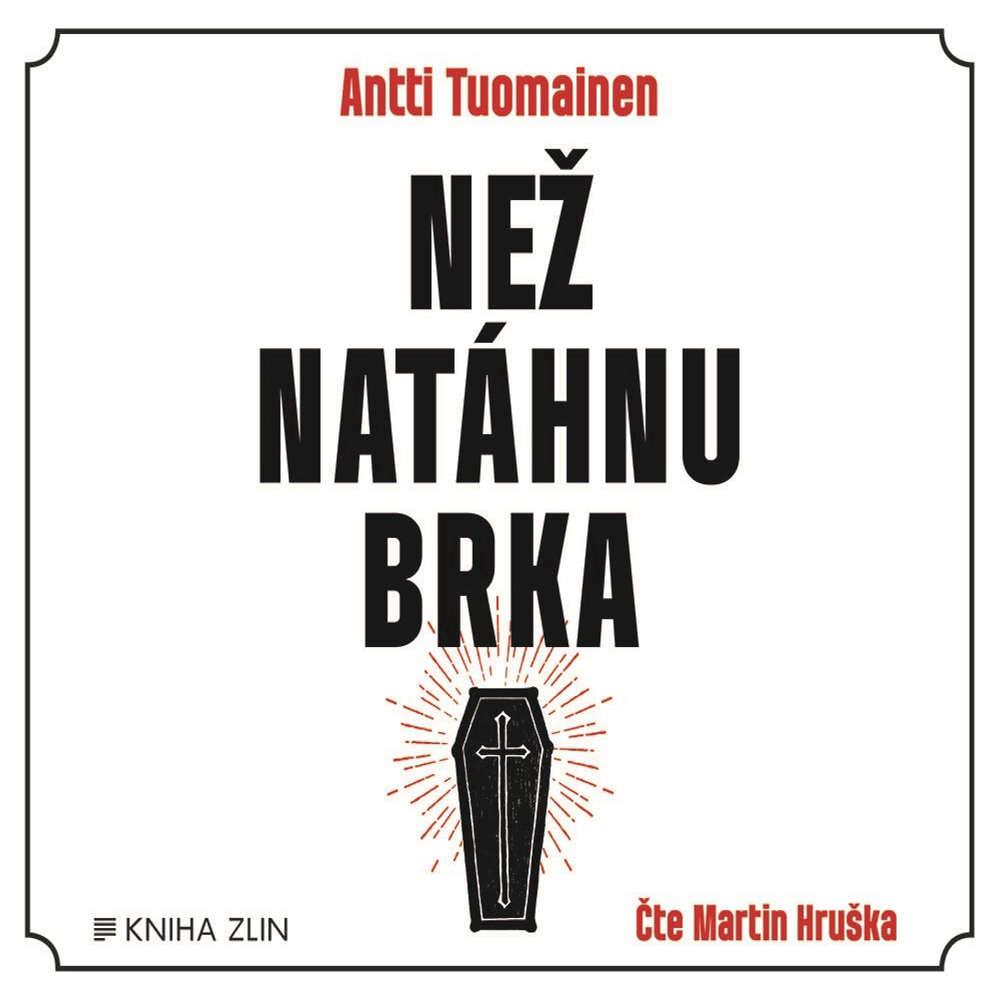 Audiokniha-Nez-natahnu-brka-Antti-Tuomainen