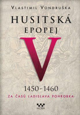 husitska-epopej-v-1450-1460-za-casu-ladislava-pohrobka-9788024374727.280299474.1494459619