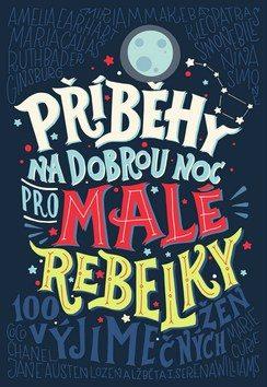 pribehy-na-dobrou-noc-pro-male-rebelky-9788000050461.280299474.1525824272