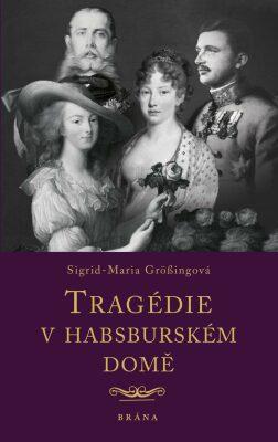 tragedie-v-habsburskem-dome-9788024269672